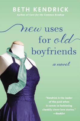 NEW USES FOR OLD BOYFRIENDS BY BETH KENDRICK: BOOK REVIEW
