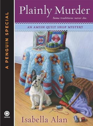 PLAINLY MURDER (AMISH QUILT SHOP MYSTERY, BOOK #0.5) BY ISABELLA ALAN: BOOK REVIEW