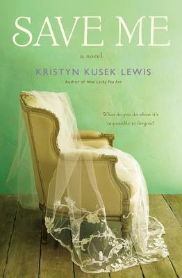SAVE ME BY KRISTYN KUSEK LEWIS: BOOK REVIEW