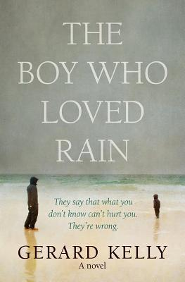 THE BOY WHO LOVED RAIN BY GERARD KELLY: BOOK REVIEW