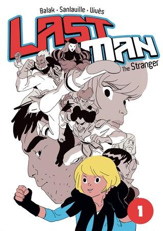 THE STRANGER (LAST MAN VOLUME #1) BY BASTIEN VIVES, MICHAEL SANLAVILLE, & BALAK: GRAPHIC NOVEL REVIEWS