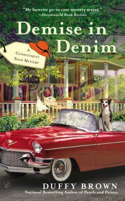 DEMISE IN DENIM (CONSIGNMENT SHOP MYSTERY, BOOK #5) BY DUFFY BROWN: BOOK REVIEW