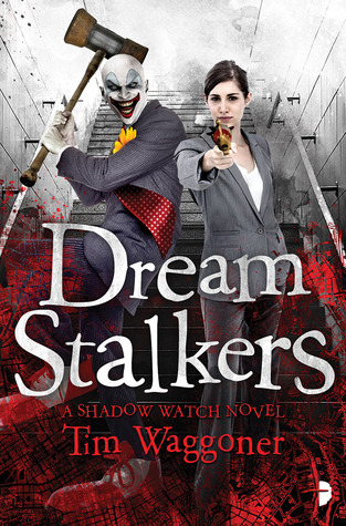 DREAM STALKERS (SHADOW WATCH, BOOK #2) BY TIM WAGGONER: BOOK REVIEW