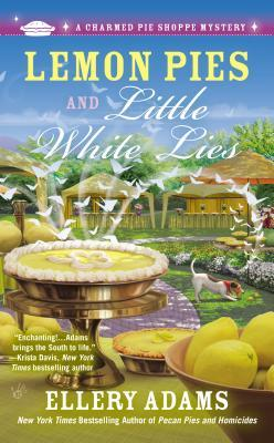 LEMON PIES AND LITTLE WHITE LIES (CHARMED PIE SHOPPE MYSTERY, BOOK #4) BY ELLERY ADAMS: BOOK REVIEW