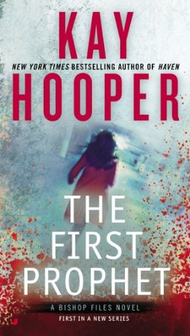 THE FIRST PROPHET (BISHOP FILES, BOOK #1) BY KAY HOOPER: BOOK REVIEW