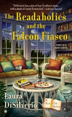 THE READAHOLICS AND THE FALCON FIASCO (BOOK CLUB MYSTERY, BOOK #1) BY LAURA DISILVERIO: BOOK REVIEW