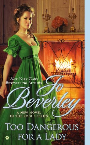 TOO DANGEROUS FOR A LADY (COMPANY OF ROGUES, BOOK #16) BY JO BEVERLEY: BOOK REVIEW