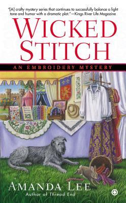 WICKED STITCH (EMBROIDERY MYSTERY, BOOK #8) BY AMANDA LEE: BOOK REVIEW