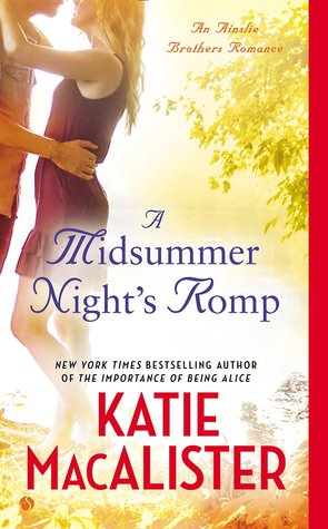 A MIDSUMMER NIGHT'S ROMP (AINSLIE BROTHERS, BOOK #2) BY KATIE MACALISTER: BOOK REVIEW