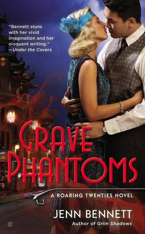 GRAVE PHANTOMS (ROARING TWENTIES, BOOK #3) BY JENN BENNETT: BOOK REVIEW