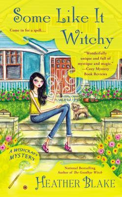 SOME LIKE IT WITCHY (A WISHCRAFT MYSTERY, BOOK #5) BY HEATHER BLAKE: BOOK REVIEW
