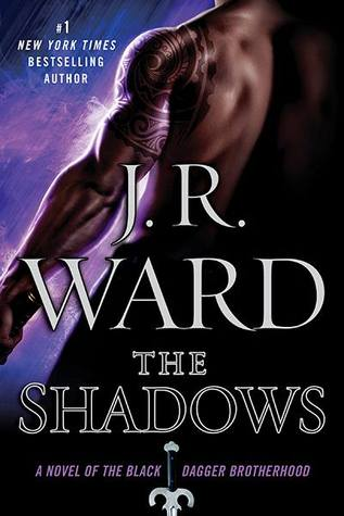 THE SHADOWS (BLACK DAGGER BROTHERHOOD, BOOK #13) BY J.R. WARD: BOOK REVIEWS