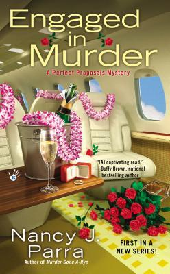 Engaged In Murder (Perfect Proposals Book #1) by Nancy Parra: Book Review #2