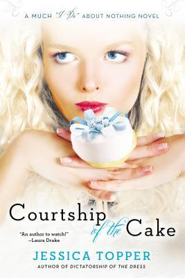 "COURTSHIP OF THE CAKE (MUCH ""I DO"" ABOUT NOTHING, BOOK #2) BY  JESSICA TOPPER: BOOK REVIEW *SPOILERS*"