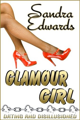 GLAMOUR GIRL (WEST COAST GIRLZ, BOOK #2) BY SANDRA EDWARDS: BOOK REVIEW