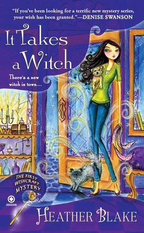 IT TAKES A WITCH (A WISHCRAFT MYSTERY #1) BY HEATHER BLAKE: BOOK REVIEW