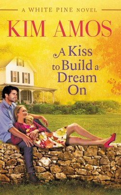 A KISS TO BUILD A DREAM ON (WHITE PINE, BOOK #1) BY KIM AMOS: BOOK REVIEW