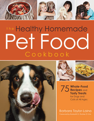 THE HEALTHY HOMEMADE PET FOOD COOKBOOK BY BARBARA LAINO: BOOK REVIEW
