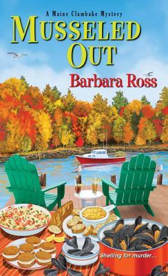 MUSSELED OUT (A MAINE CLAMBAKE MYSTERY, BOOK #3) BY BARBARA ROSS: BOOK REVIEW