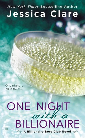 ONE NIGHT WITH A BILLIONAIRE (BILLIONAIRE BOYS CLUB, BOOK #6) BY JESSICA CLARE: BOOK REVIEW