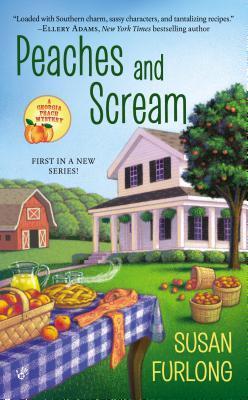 PEACHES AND SCREAM (GEORGIA PEACH MYSTERY, BOOK #1) BY SUSAN FURLONG: BOOK REVIEW