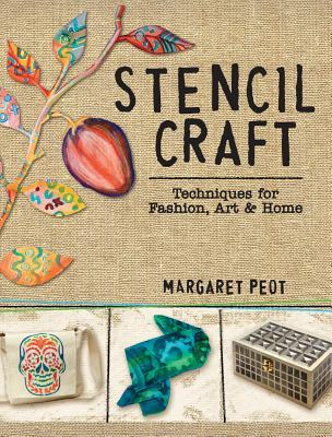 STENCIL CRAFT: TECHNIQUES FOR FASHION, ART & HOME – BLOG TOUR & GIVEAWAY
