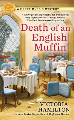 DEATH OF AN ENGLISH MUFFIN (MERRY MUFFIN MYSTERY, BOOK #3) BY VICTORIA HAMILTON: BOOK REVIEW