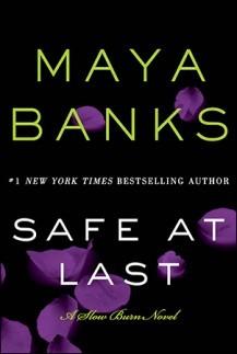 SAFE AT LAST (SLOW BURN, BOOK #3) BY MAYA BANKS: BOOK REVIEW