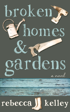 BROKEN HOMES AND GARDENS BY REBECCA KELLY: BOOK REVIEW