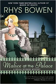 MALICE AT THE PALACE (A ROYAL SPYNESS MYSTERY, BOOK #9) BY RHYS BOWEN: BOOK REVIEW