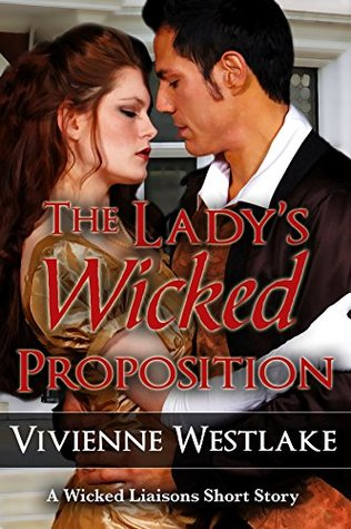 THE LADY'S WICKED PROPOSITION (WICKED LIAISONS, BOOK #1.5) BY VIVIENNE WESTLAKE: BOOK REVIEW