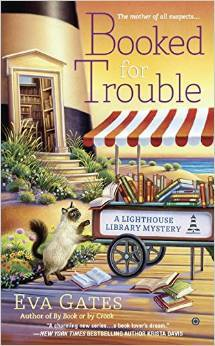 BOOKED FOR TROUBLE (LIGHTHOUSE LIBRARY MYSTERY, BOOK #2) BY EVA GATES
