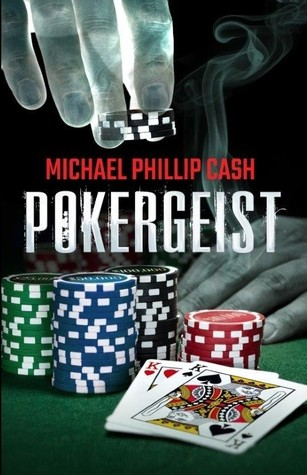 POKERGEIST BY MICHAEL PHILLIP CASH: BOOK REVIEW