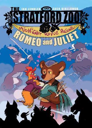THE STRATFORD ZOO MIDNIGHT REVUE PRESENTS ROMEO AND JULIET (STRATFORD ZOO MIDNIGHT REVUE, BOOK #2) BY IAN LENDLER: BOOK REVEIW