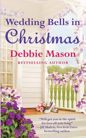 WEDDING BELLS IN CHRISTMAS (CHRISTMAS COLORADO, BOOK #4) BY DEBBIE MASON: BOOK REVIEW