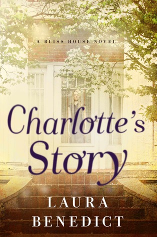 CHARLOTTE'S STORY (A BLISS HOUSE NOVEL, BOOK #2) BY LAURA BENEDICT: BOOK REVIEW