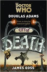 DOCTOR WHO: CITY OF DEATH BY JAMES GOSS: BOOK REVIEW
