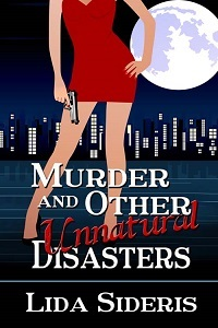 MURDER AND OTHER UNNATURAL DISASTERS BY LIDA SIDERIS: BLOG TOUR