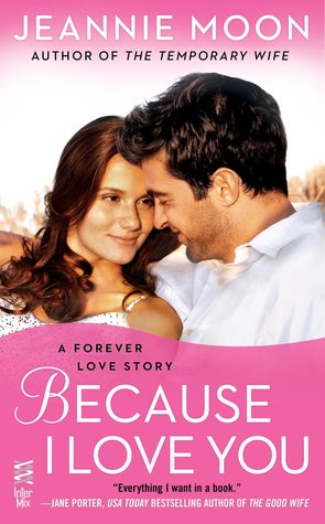 BECAUSE I LOVE YOU (FOREVER LOVE, BOOK #6) BY JEANNIE MOON: BOOK REVIEW