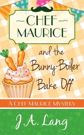 Chef Maurice and the Bunny-Boiler Bake Off