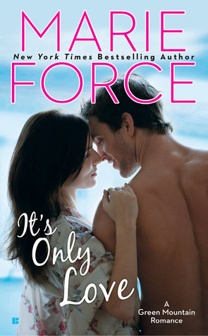 IT'S ONLY LOVE (GREEN MOUNTAIN #5) BY MARIE FORCE:BOOK REVIEW