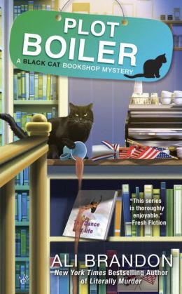 PLOT BOILER (BLACK CAT BOOKSHOP MYSTERY, BOOK #5) BY ALI BRANDON: BOOK REVIEW