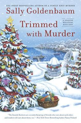 TRIMMED WITH MURDER (A SEASIDE KNITTERS MYSTERY #10) BY SALLY GOLDENBAUM:BOOK REVIEW