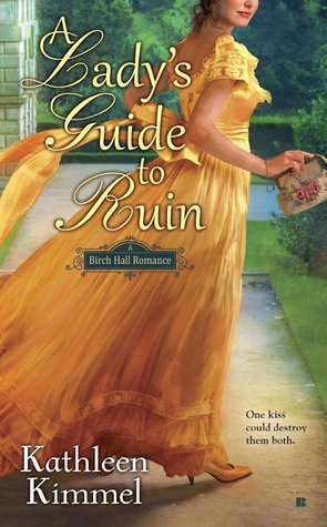 A LADY'S GUIDE TO RUIN (BIRCH HALL ROMANCE, BOOK #1) BY KATHLEEN KIMMEL: BOOK REVIEW
