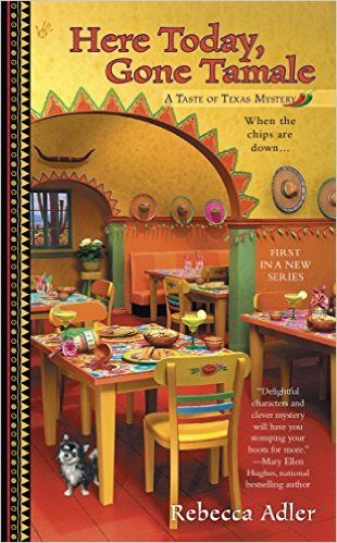 HERE TODAY, GONE TAMALE (A TASTE OF TEXAS MYSTERY, BOOK #1) BY REBECCA ADLER: BOOK REVIEW