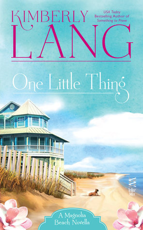 ONE LITTLE THING (MAGNOLIA BEACH, BOOK #1.5) BY KIMBERLY LANG: BOOK REVIEW