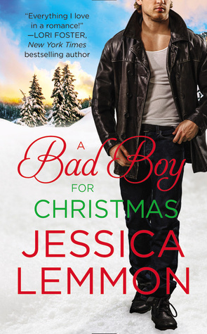 A BAD BOY FOR CHRISTMAS (SECOND CHANCE, BOOK #3) BY JESSICA LEMMON: BOOK REVIEW