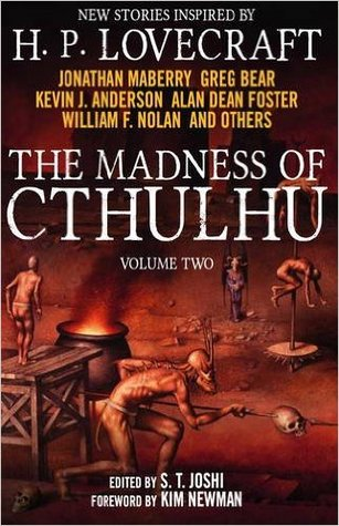 THE MADNESS OF CTHULHU ANTHOLOGY (THE MADNESS OF CTHULHU, BOOK #2) BY S.T. JOSHI: BOOK REVIEW