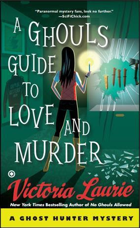 A GHOUL'S GUIDE TO LOVE AND MURDER (GHOST HUNTER MYSTERY, BOOK #10) BY VICTORIA LAURIE: BOOK REVIEW
