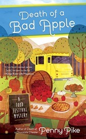 DEATH OF A BAD APPLE (A FOOD FESTIVAL MYSTERY, BOOK #3) BY PENNY PIKE: BOOK REVIEW